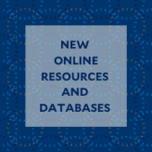 New Online Resources and Databases