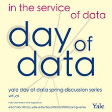 Yale Day of Data - Spring Discussion Series 2021